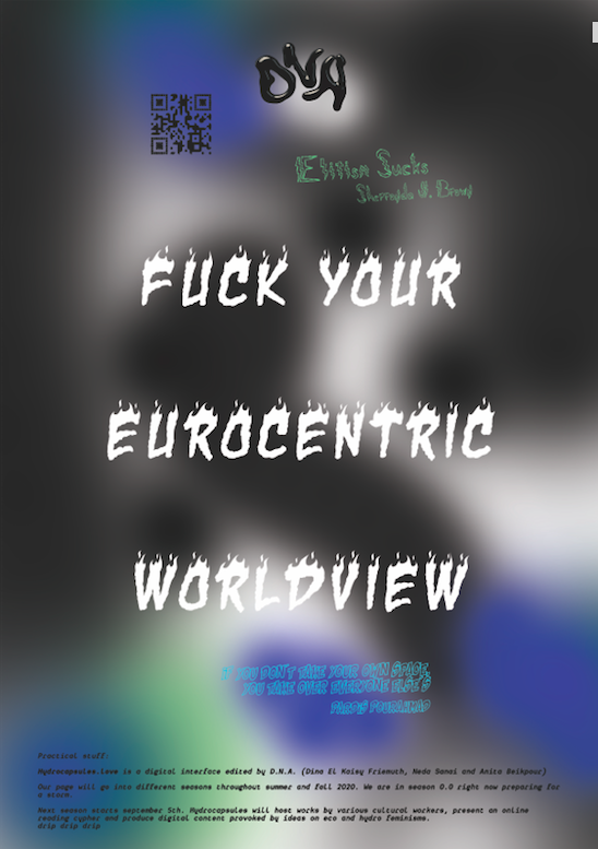 "Black, Green, and Blue backround with the statement ""FUCK YOUR EUROCENTRIC WORLDVIEW"" in white text."